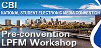 CBI, National Student Electronic Media Convention, Pre-convention LPFM Workshop